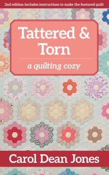 Tattered & torn : a quilting cozy - Carol Dean Jones