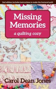 Missing memories : a quilting cozy - Carol Dean Jones