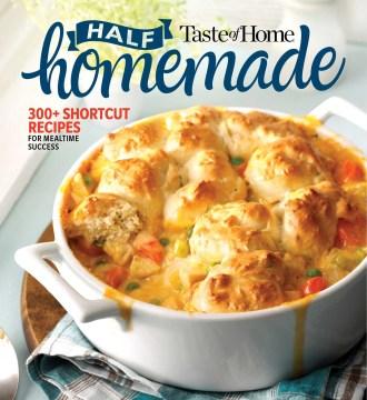Taste of Home Half Homemade : 200+ Shortcut Recipes for Dinnertime Success! -  Taste of Home (EDT)