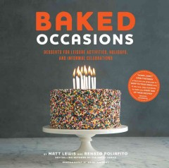 Baked Occasions : Desserts for Leisure Activities, Holidays, and Informal Celebrations - Matt; Poliafito Lewis