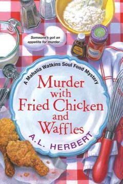 Murder With Fried Chicken and Waffles - A. L Herbert