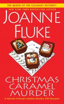 Christmas caramel murder : Hannah Swensen Series, Book 20. Joanne Fluke. - Joanne Fluke