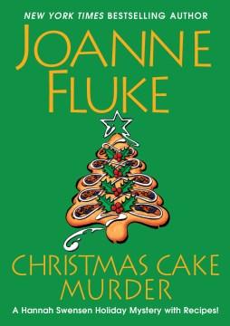 Christmas Cake Murder : - Joanne Fluke
