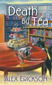 Death by tea - Alex Erickson