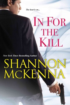 In for the kill - Shannon McKenna