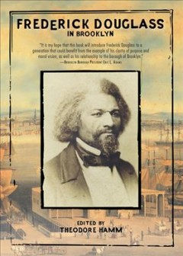 Frederick Douglass in Brooklyn - Frederick; Hamm Douglass