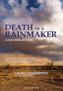 Death of a Rainmaker : A Dust Bowl Mystery - Laurie Loewenstein