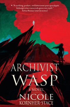 Archivist wasp : a novel - Nicole Kornher-Stace