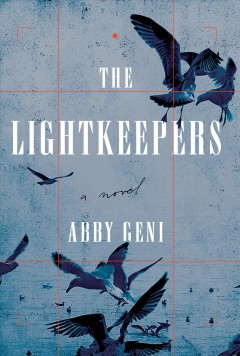 The lightkeepers : a novel - Abby Geni