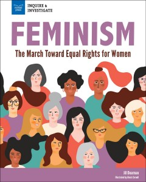 Feminism : The March Toward Equal Rights for Women - Jill; Cornell Dearman