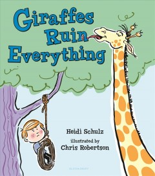 Giraffes Ruin Everything - Heidi; Robertson Schulz