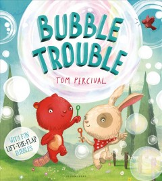 Bubble trouble - Tom Percival