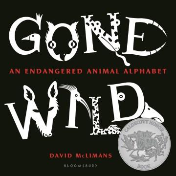 Gone wild : an endangered animal alphabet - David McLimans