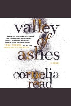 Valley of ashes : a novel - Cornelia Read