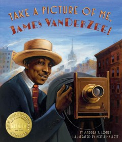 Take a picture of me, James Van Der Zee! - Andrea J Loney