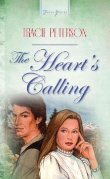The heart's calling - Tracie Peterson