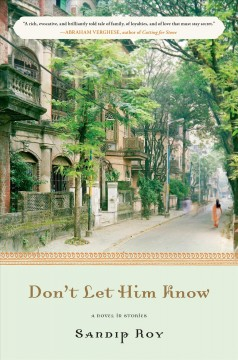 Don't Let Him Know - Sandip Roy