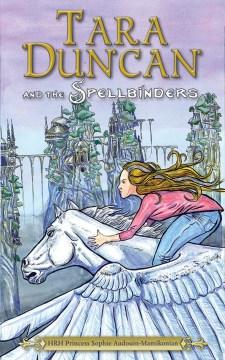 Tara Duncan and the spellbinders - Sophie Audouin-Mamikonian