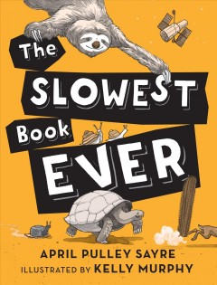 The slowest book ever - April Pulley Sayre