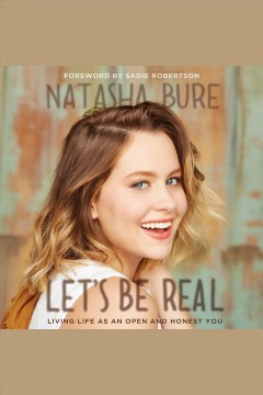 Let's be real : living life as an open and honest you - Natasha Bure