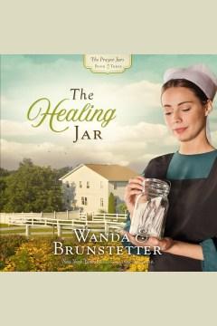 The healing jar - Wanda E Brunstetter