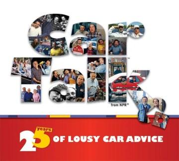 Car talk : 25 years of lousy car advice