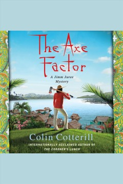 The axe factor : a Jimm Juree mystery - Colin Cotterill
