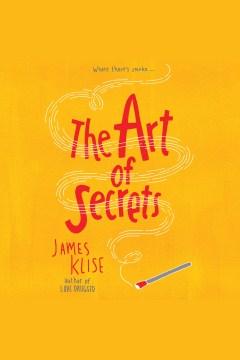 The art of secrets : a novel - James Klise