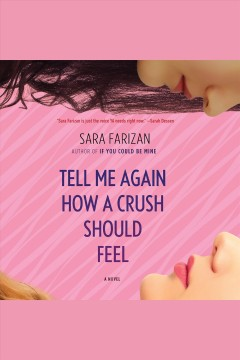 Tell me again how a crush should feel - Sara Farizan