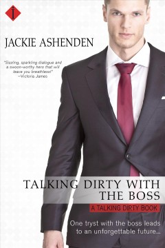 Talking dirty with the boss : a talking dirty novel - Jackie Ashenden