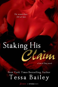 Staking his claim - Tessa Bailey