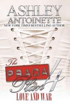 The Prada plan 4 : love & war - Ashley Antoinette
