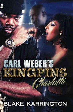 Carl Weber's Kingpins: Charlotte - Blake Karrington
