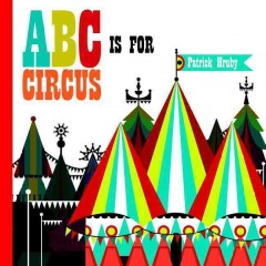 ABC is for circus - Patrick Hruby