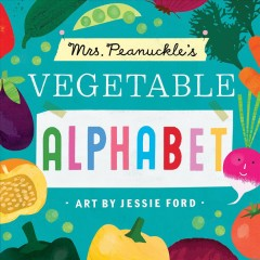 Mrs. Peanuckle's vegetable alphabet - Mrs Peanuckle