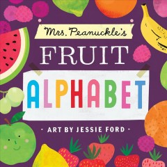Mrs. Peanuckle's fruit alphabet - Mrs Peanuckle