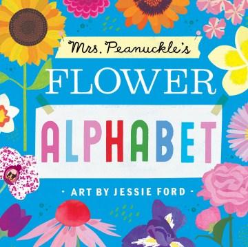 Mrs. Peanuckle's flower alphabet - Mrs Peanuckle