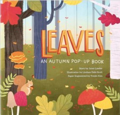 Leaves : an autumn pop-up book - Janet Lawler