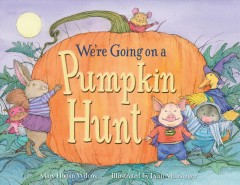 We're going on a pumpkin hunt - Mary Hogan Wilcox