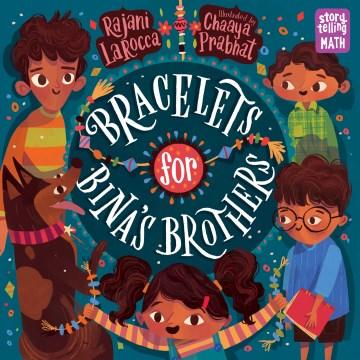 Bracelets for Bina's brothers - Rajani Larocca