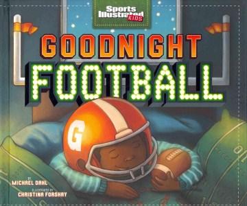 Goodnight football - Michael Dahl