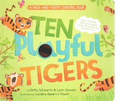 Ten playful tigers : a back-and-forth counting book - Betty Schwartz