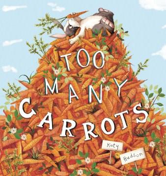 Too many carrots - Katy Hudson