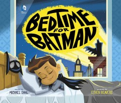 Bedtime for Batman - Michael Dahl