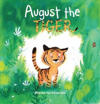 August the tiger - Marieke Van Ditshuizen