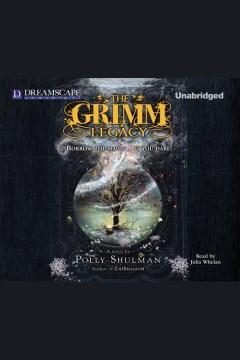 The Grimm Legacy : - Polly Shulman