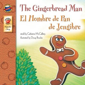 The gingerbread man = El hombre de pan de jengibre - Catherine McCafferty