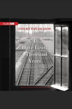 I have lived a thousand years : growing up in the Holocaust - Livia Bitton Jackson