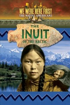 Inuit of the Arctic - Tamra Orr