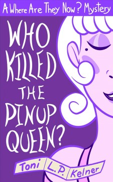 Who killed the pinup queen? - Toni L. P Kelner